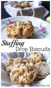 thanksgiving nutrition thanksgiving stuffing drop biscuits recipe sinful nutrition