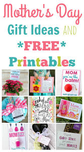 mothers gift ideas and easy s day gift ideas and printables happy home