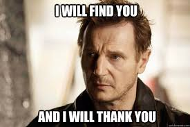 Meme Thank You - i will find you and i will thank you liam neeson quickmeme