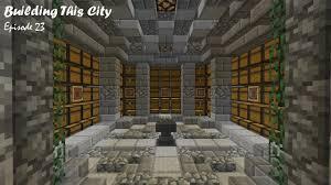 Minecraft Interior Design Building This City E23 Sorting Out Interior Design Vanilla