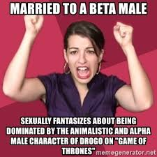 Alpha Meme - married to a beta male sexually fantasizes about being dominated by