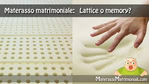 materasso lattice o molle materasso in lattice o memory foam materassi matrimoniali