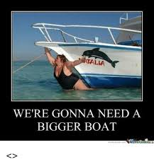 Yacht Meme - 25 best memes about gonna need a bigger boat gonna need a