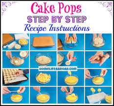 how to make a cake step by step cake pops step by step recipe homelifeabroad