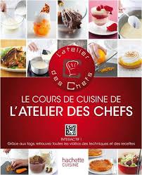 livre technique cuisine livre de recettes le cours de cuisine collection l atelier des chefs