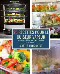 livre cuisine vapeur livre recette cuiseur vapeur telecharger