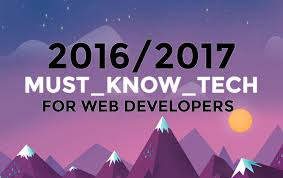 for to be 2016 2017 must web development tech this if you want