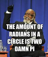 Too Damn High Meme - the amount of radians in a circle is two damn pi the rent is too