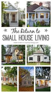 the return to small house living town u0026 country living