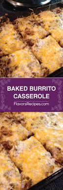 idee de plat simple a cuisiner baked burrito casserole burger entrée cuisiner et casse