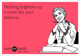 Your Ecards Memes - free confession ecard nothing brightens up a room like your