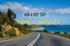 Want to win free trips check these travel competitions in march 2018