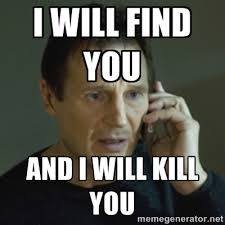 Liam Neeson Memes - liam neeson i will find you image 254