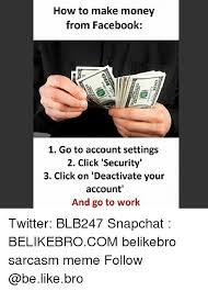 How To Make A Meme For Facebook - 25 best memes about deactivate deactivate memes