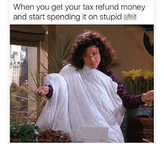 Tax Return Meme - memes about spending money part 2 page 6 mutually