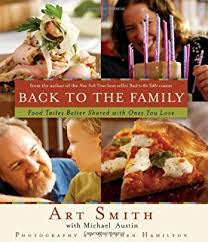 back to the table back to the table the reunion of food and family art smith