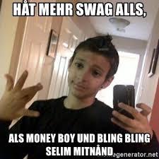 Money Boy Meme - håt mehr swag alls als money boy und bling bling selim mitnånd