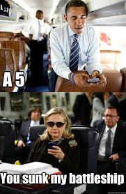 Texts From Hillary Meme - a 5 you sunk my battleship texts from hillary hilary meme