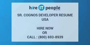 Cognos Sample Resume by Sr Cognos Developer Resume Hire It People We Get It Done