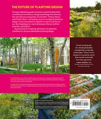 Home Design Landscaping Software Definition Planting In A Post Wild World Designing Plant Communities For
