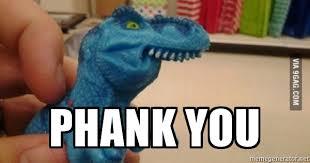 phank you toy t rex meme generator