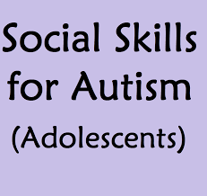 social skills for autism adolescents and children with high