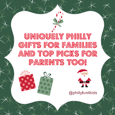 uniquely philly gifts for families and top picks for parents