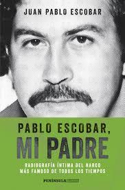 mis libros historias de la historia pablo escobar mi padre juan pablo escobar comprar libro
