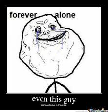 Forever Alone Meme Picture - i m worse than forever alone by spartz meme center