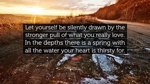 rumi quote u201clet yourself be silently drawn by the stronger pull