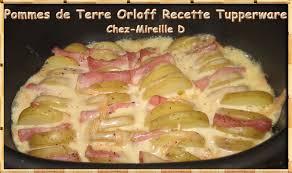 recette de cuisine tupperware pommes de terre orloff recette tupperware chez mireille d