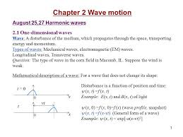 1 chapter 2 wave motion august 25 27 harmonic waves 2 1 one