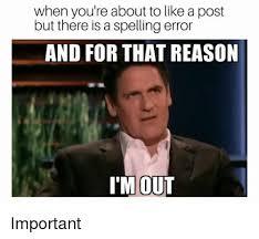 Spelling Meme - 25 best memes about spelling error spelling error memes