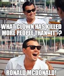 Ronald Mcdonald Phone Meme - what clown has killed more people than it ronald mcdonald meme