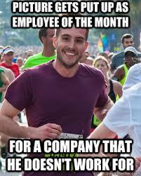 Employee Meme - employee of the month ridiculously photogenic guy zeddie little
