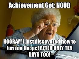 Internet Noob Meme - grandma noob