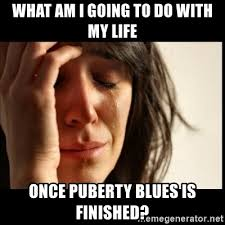Puberty Blues Memes - what am i going to do with my life once puberty blues is finished