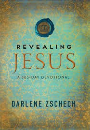 revealing jesus a 365 day devotional by darlene zschech