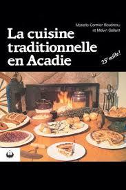 livre de cuisine traditionnelle la cuisine traditionnelle en acadie cuisine acadienne