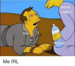 Meme Gcreator - me meme creator me irl meme on sizzle