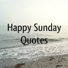 happy sunday quotes and sayings word quote quotes