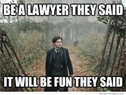 Lawyer Meme - it will be fun they said extra funny if you ve actually seen this