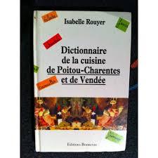 la cuisine d isabelle dictionnaire de la cuisine de poitou charentes et de vendée de