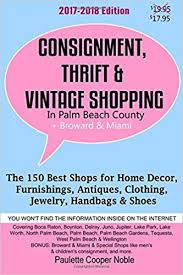 Home Decor Consignment Consignment Thrift U0026 Vintage Shopping In Palm Beach County The