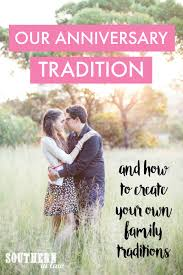southern in our anniversary tradition and how to create your