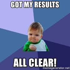 Clear Meme - got my results all clear success kid meme generator