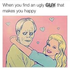 Ugly Guy Meme - when you find an ugly guy that makes you happy viral viral videos
