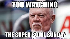 Super Bowl Sunday Meme - you watching the super bowl sunday don cherry pissed meme generator