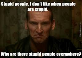 Stupid People Everywhere Meme - new meme stupid people everywhere if you don t like the text
