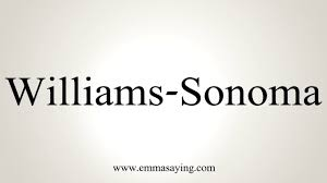 Williams Sonoma by How To Pronounce Williams Sonoma Youtube